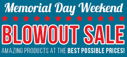 Memorial Day Weekend Blowout Sale!